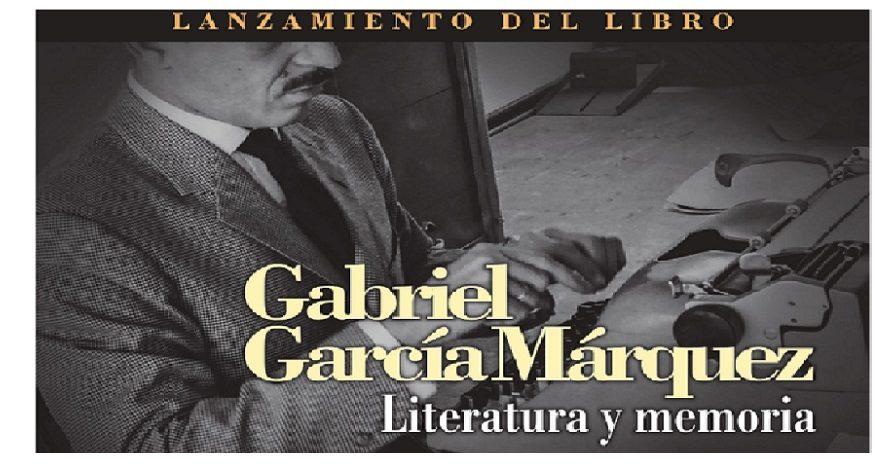 """Lanzamiento del libro """"Gabriel García Márquez. Literatura y Memoria"""""""