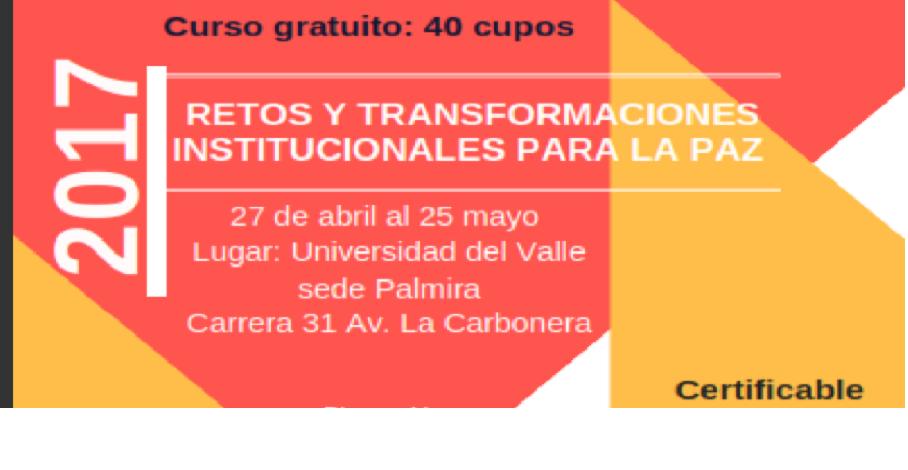 Curso: Retos Institucionales y Transformaciones para la Paz